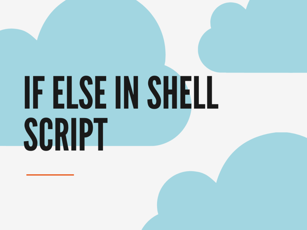 If Else In Shell Scripts