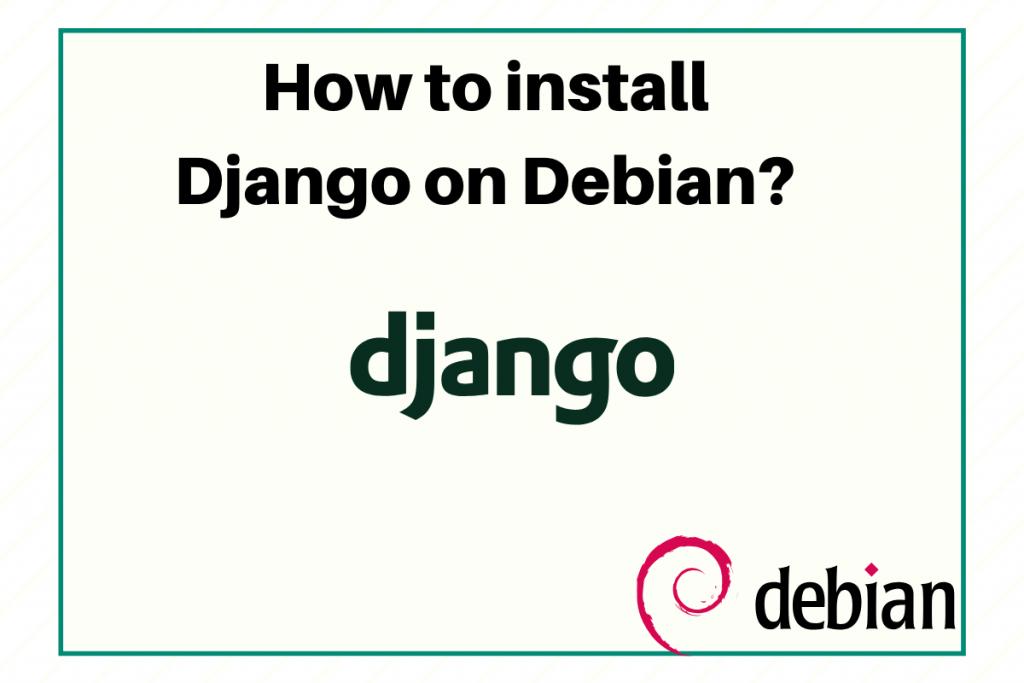 How To Install Django On Debian