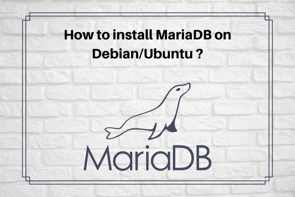 How To Install MariaDB On Debian Ubuntu