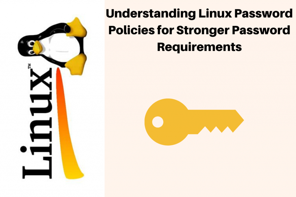 Understanding Linux Password Policies For Stronger Password Requirements