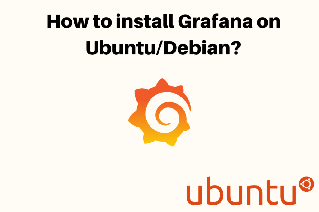How To Install Grafana On Ubuntu Debian