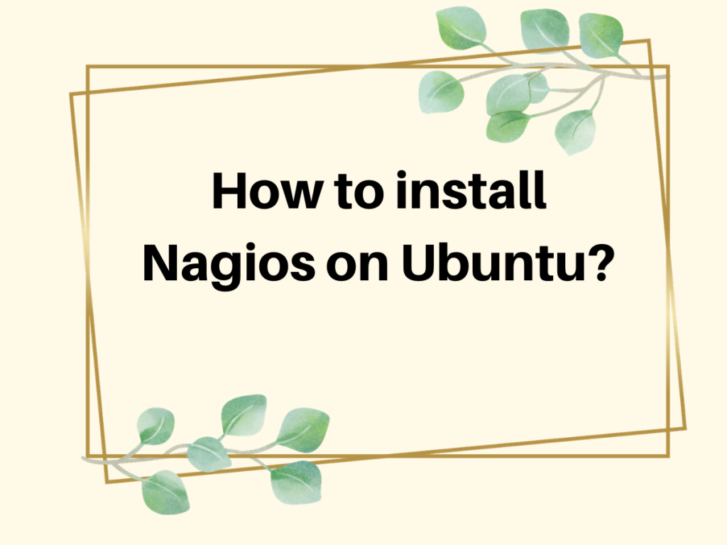 How To Install Nagios On Ubuntu