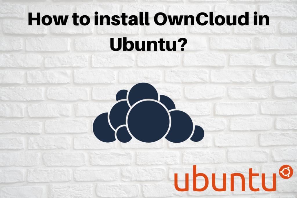 How To Install OwnCloud In Ubuntu