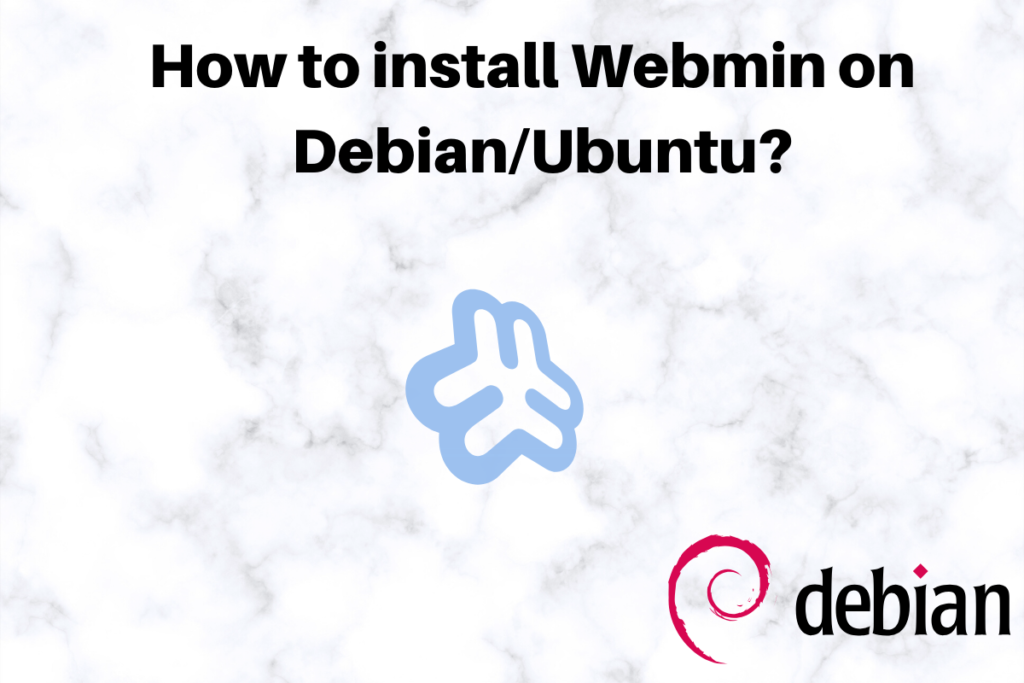 How To Install Webmin On Debian Ubuntu