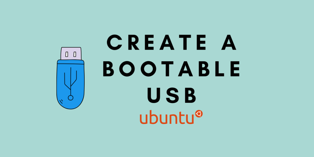 Create A Bootable USB