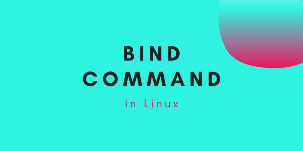 Bind Command