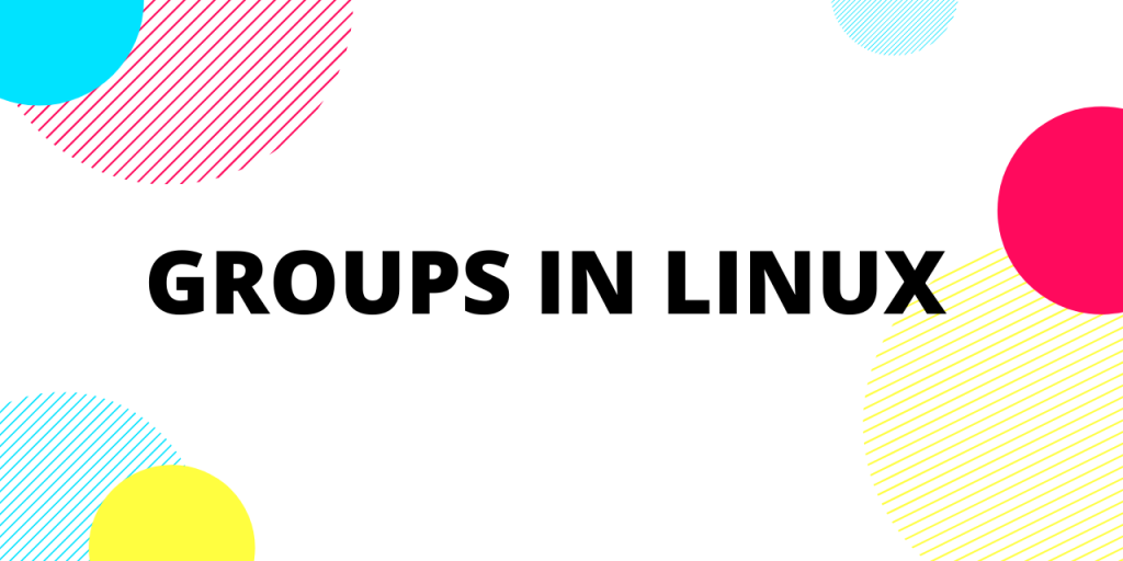 GROUPS IN LINUX