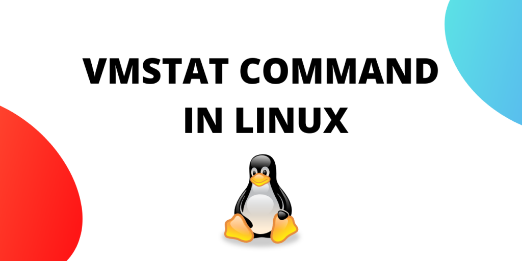 VMSTAT COMMAND IN LINUX