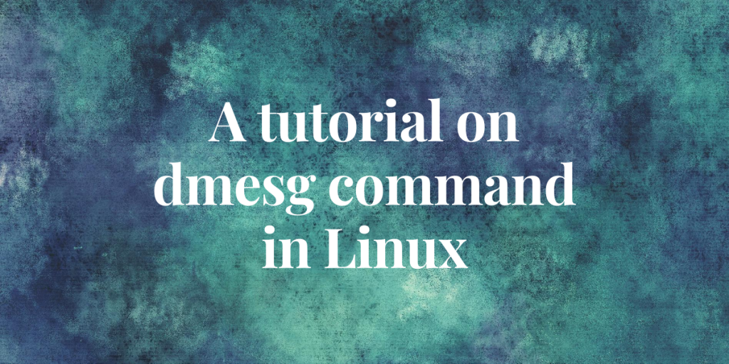 Dmesg Command Featured Image