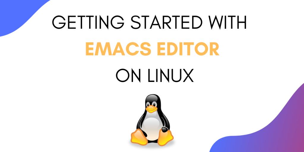Emacs Editor