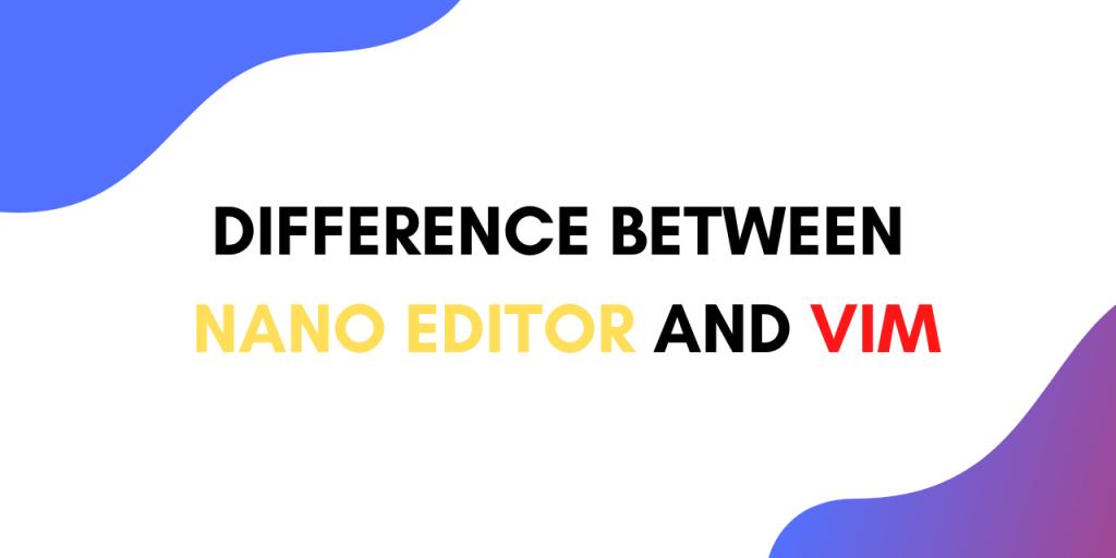 Nano Editor Vs Vim