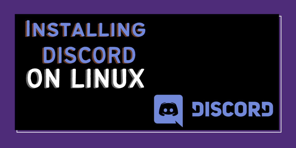 Install Discord On Linux