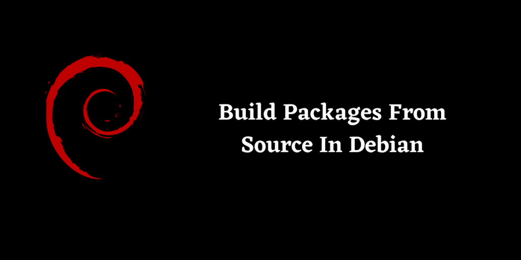 Build Packages From Source In Debian