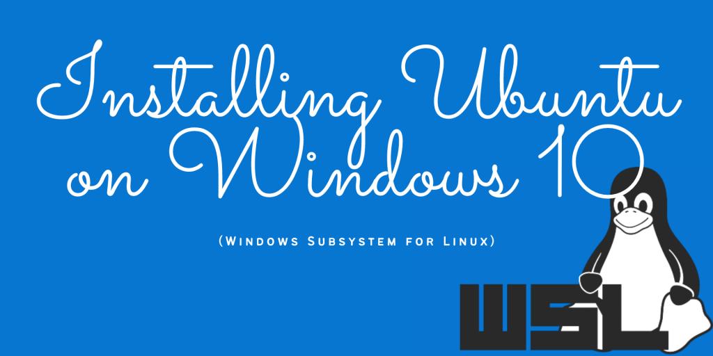 How To Install Ubuntu On Windows 10 WSL Related