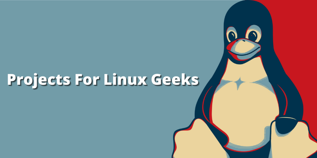 Projects For Linux Geeks