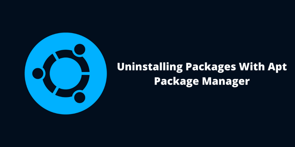 Uninstalling Packages With Apt Package Manager