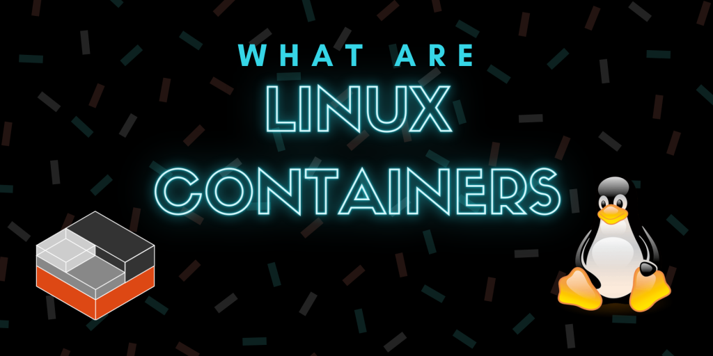 What Are Linux Containers