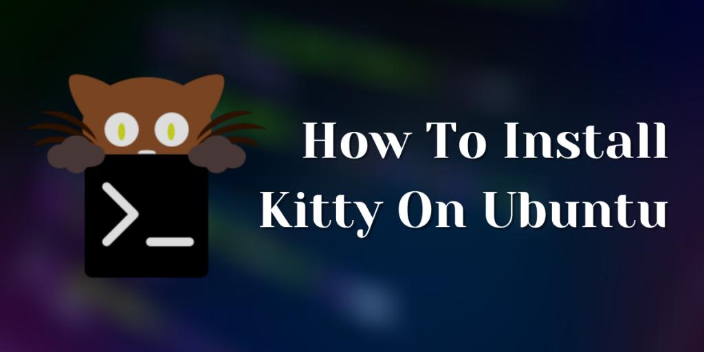 How To Install Kitty On Ubuntu