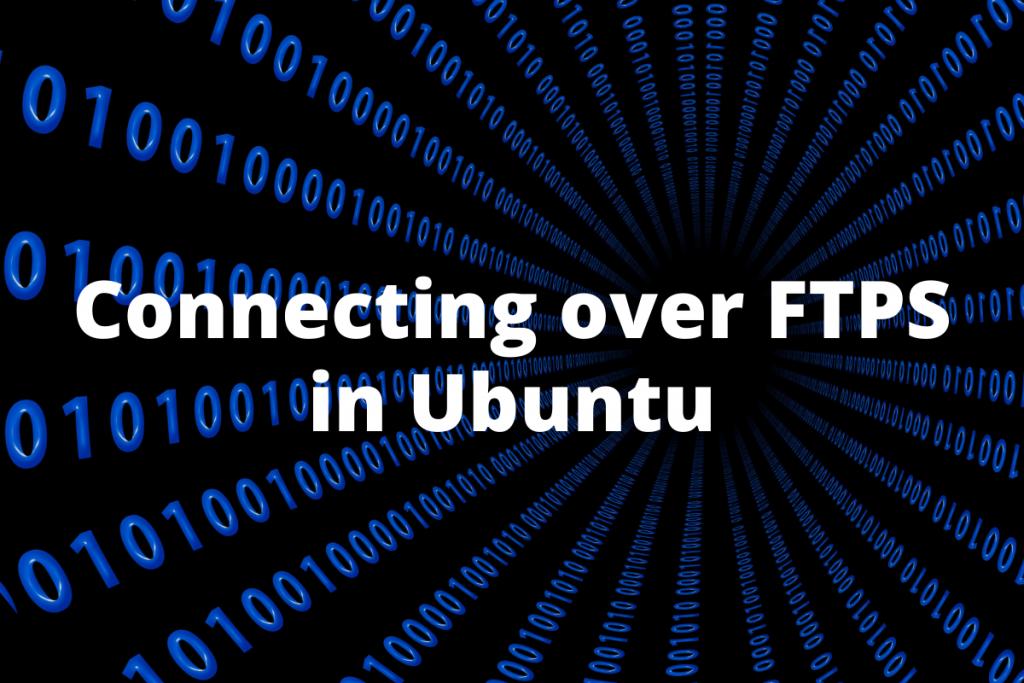 Connecting Over FTPS In Ubuntu