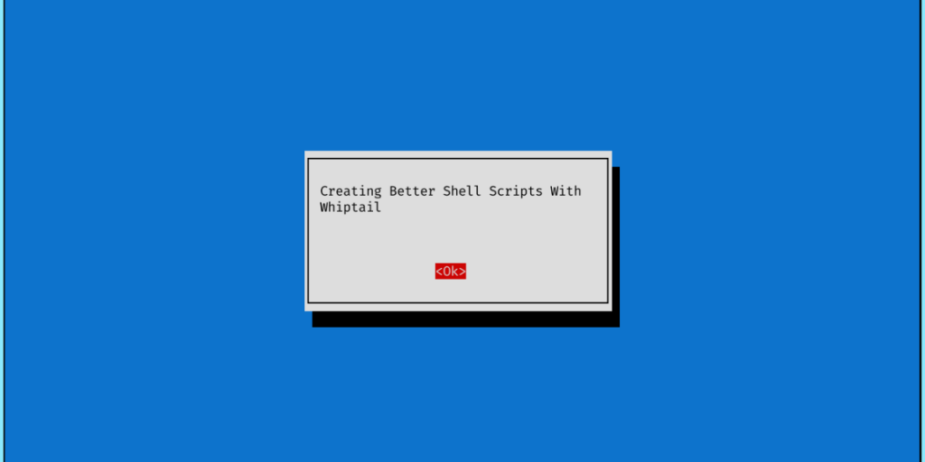 Creating Better Shell Scripts With Whiptail