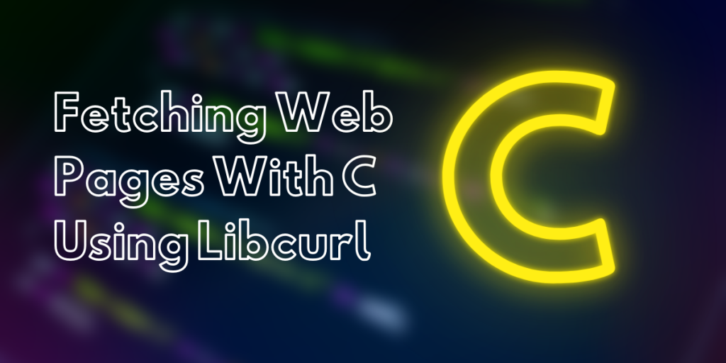 Fetching Web Pages With C Using Libcurl
