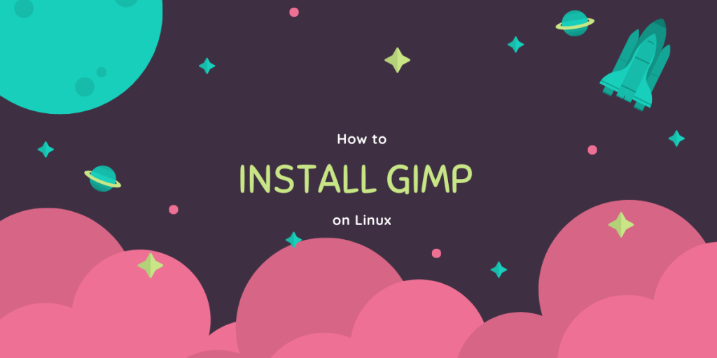How To Install GIMP On Linux