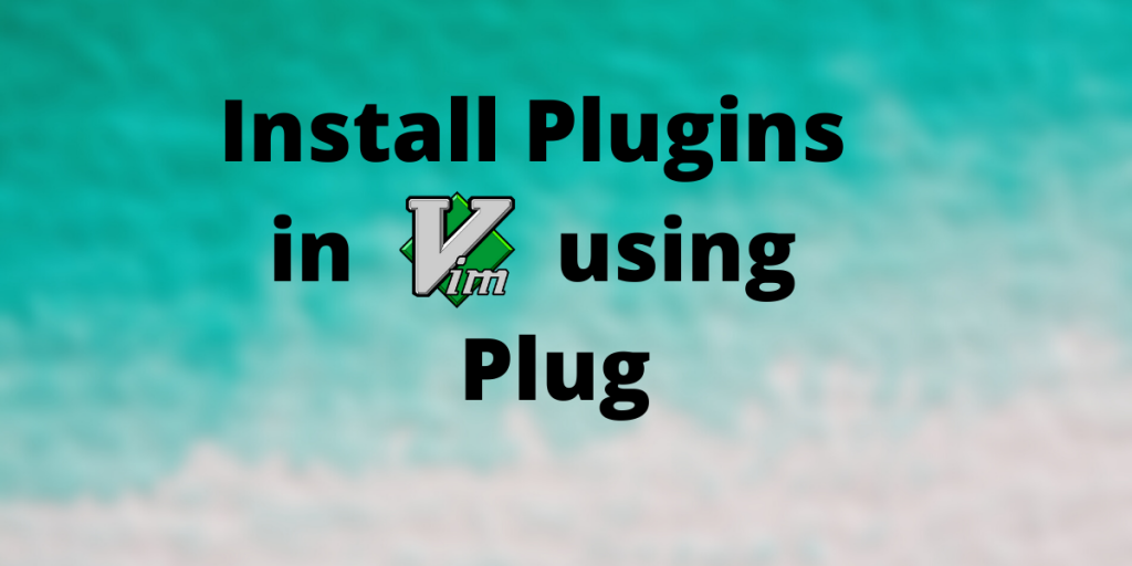 Install Plugins In Vim Using Plug