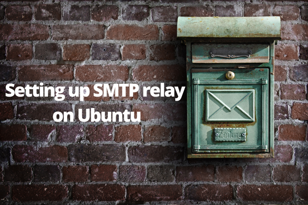 Setting Up SMTP Relay On Ubuntu