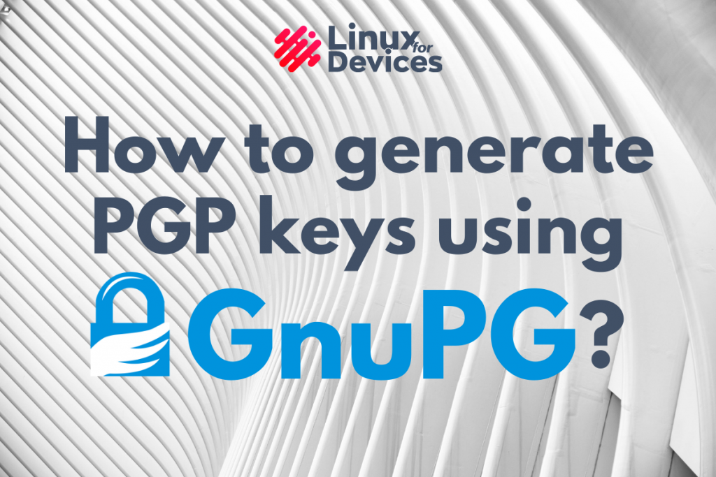 How To Install GnuPG On Linux