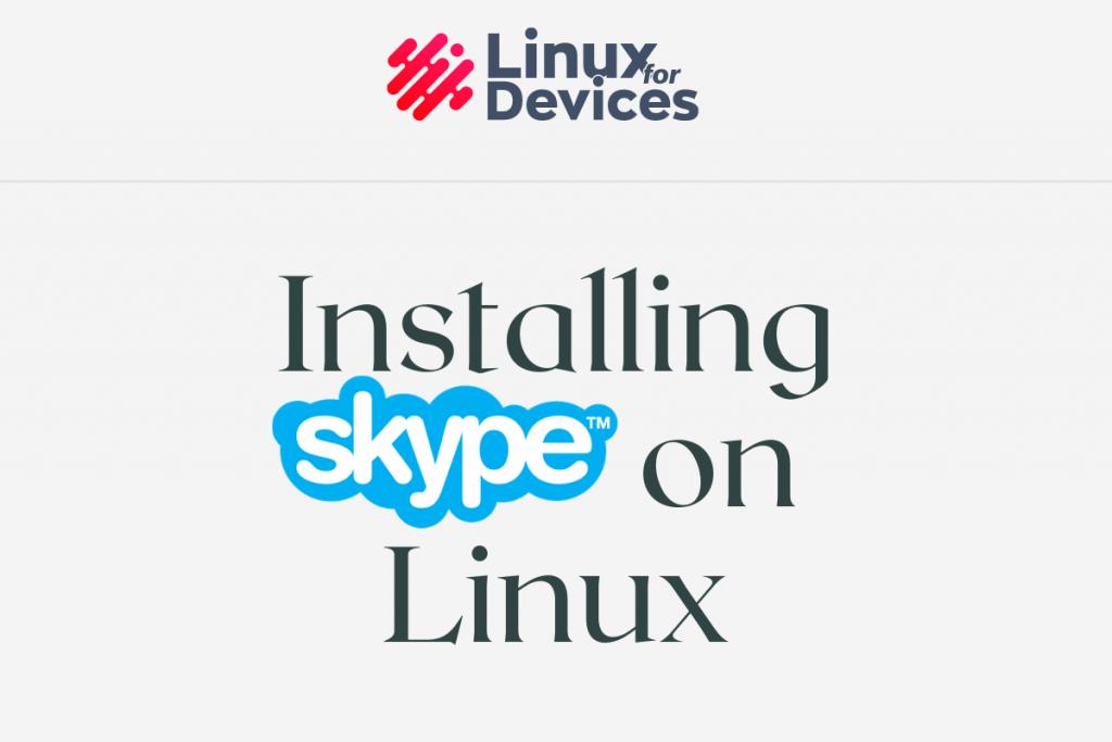 Installing Skype On Linux