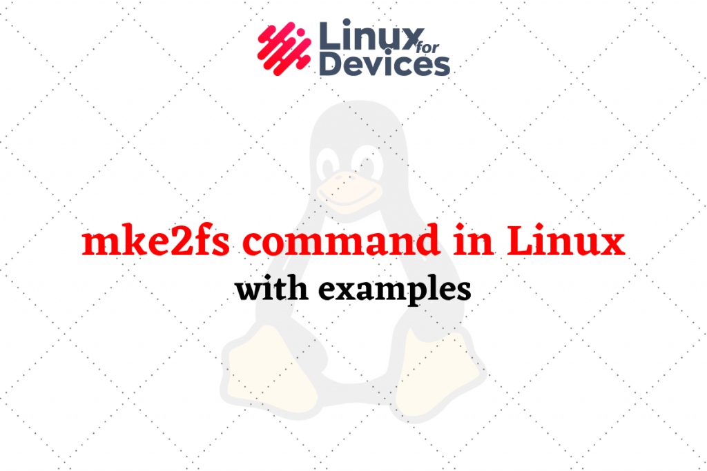 Mke2fs Command In Linux With Examples