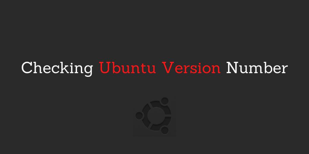 Checking Ubuntu Version Number
