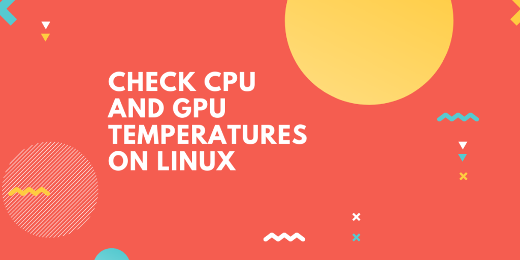 Check Cpu And Gpu Temperatures On Linux