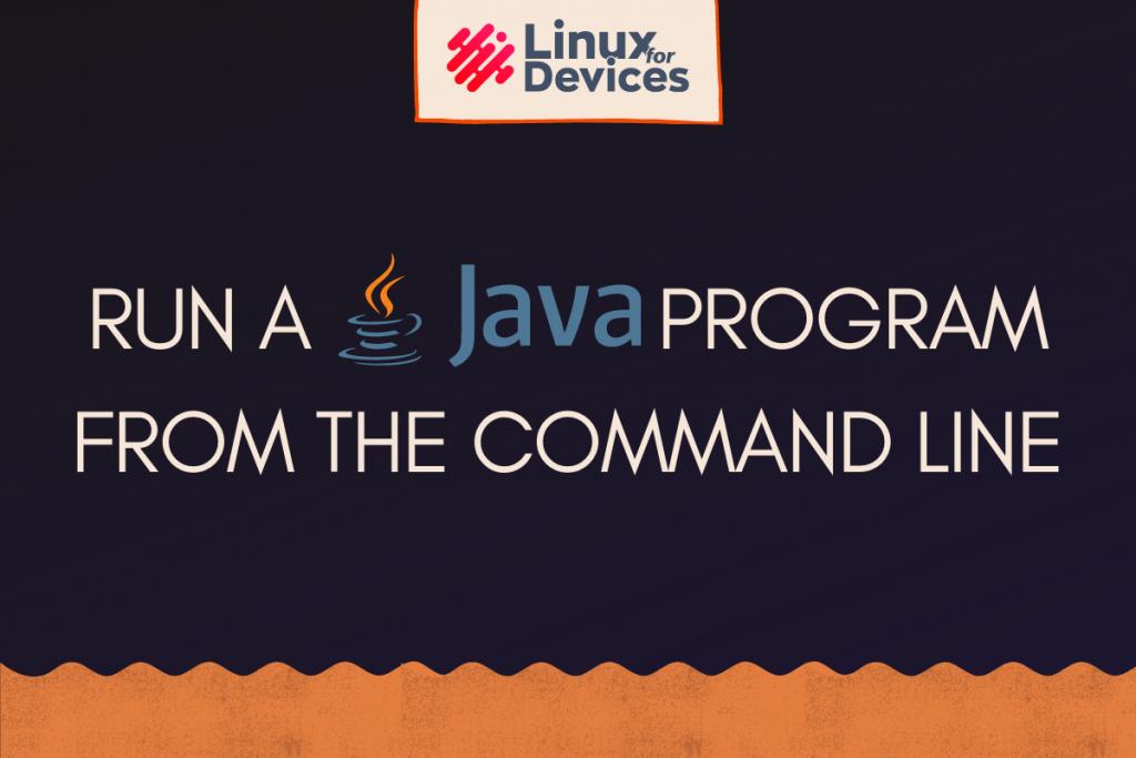 Run A Java Program Featured