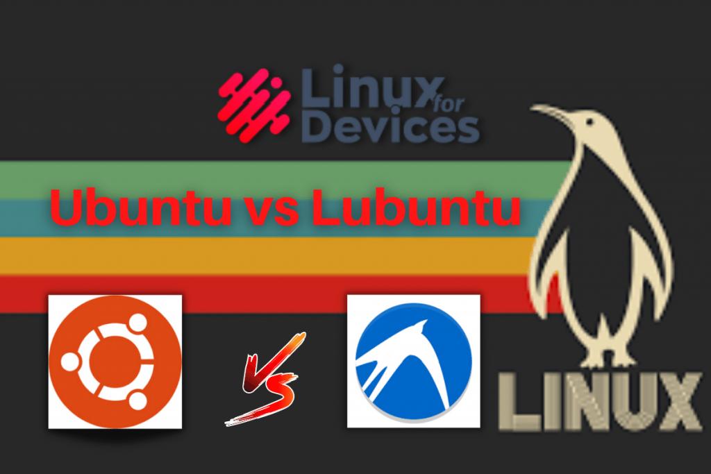Ubuntu Vs Lubuntu