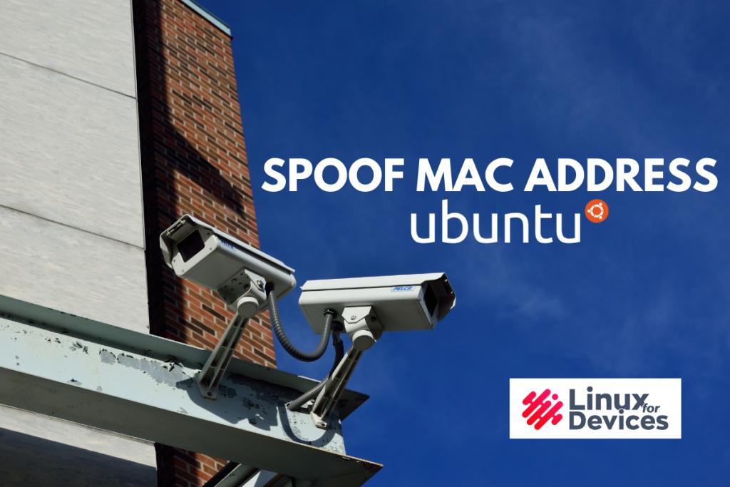 How To Change Or Spoof MAC Address In Ubuntu