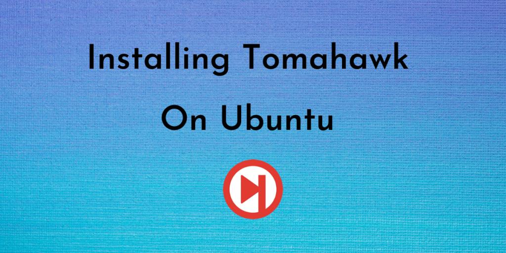 Installing Tomahawk